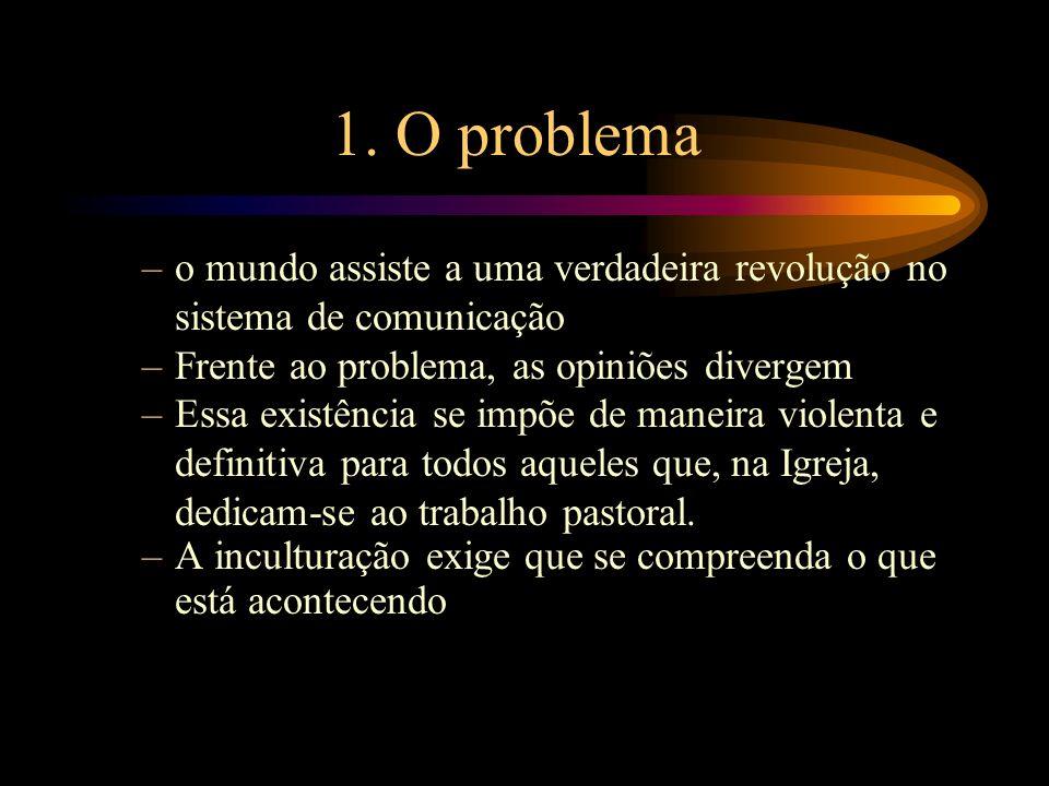 1. O problemao mundo assiste a uma verdadeira revolução no sistema de comunicação. Frente ao problema, as opiniões divergem.