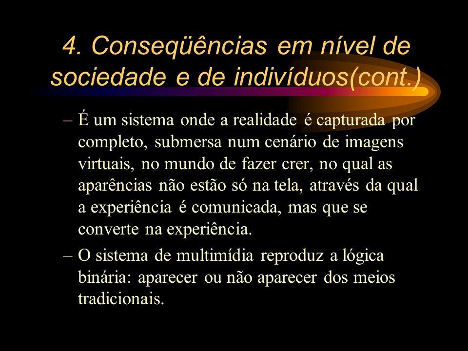 4. Conseqüências em nível de sociedade e de indivíduos(cont.)