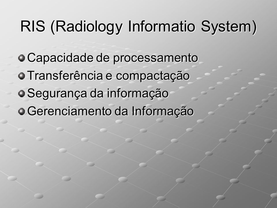 RIS (Radiology Informatio System)