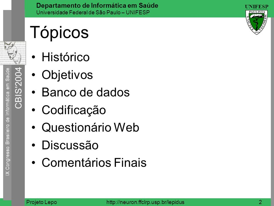 Tópicos Histórico Objetivos Banco de dados Codificação