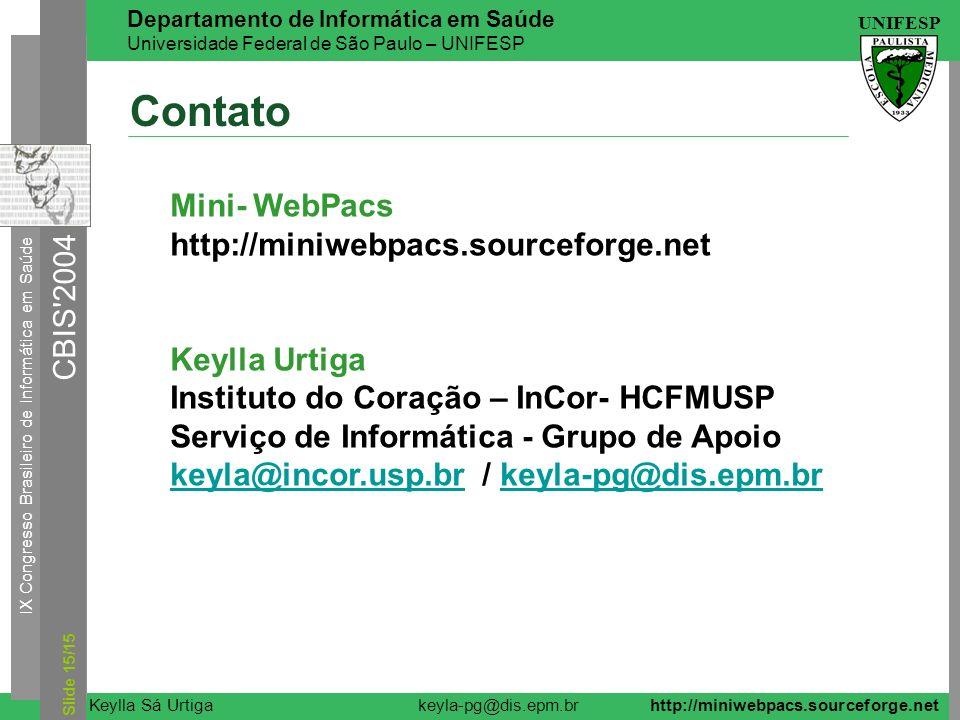 Contato Mini- WebPacs http://miniwebpacs.sourceforge.net Keylla Urtiga