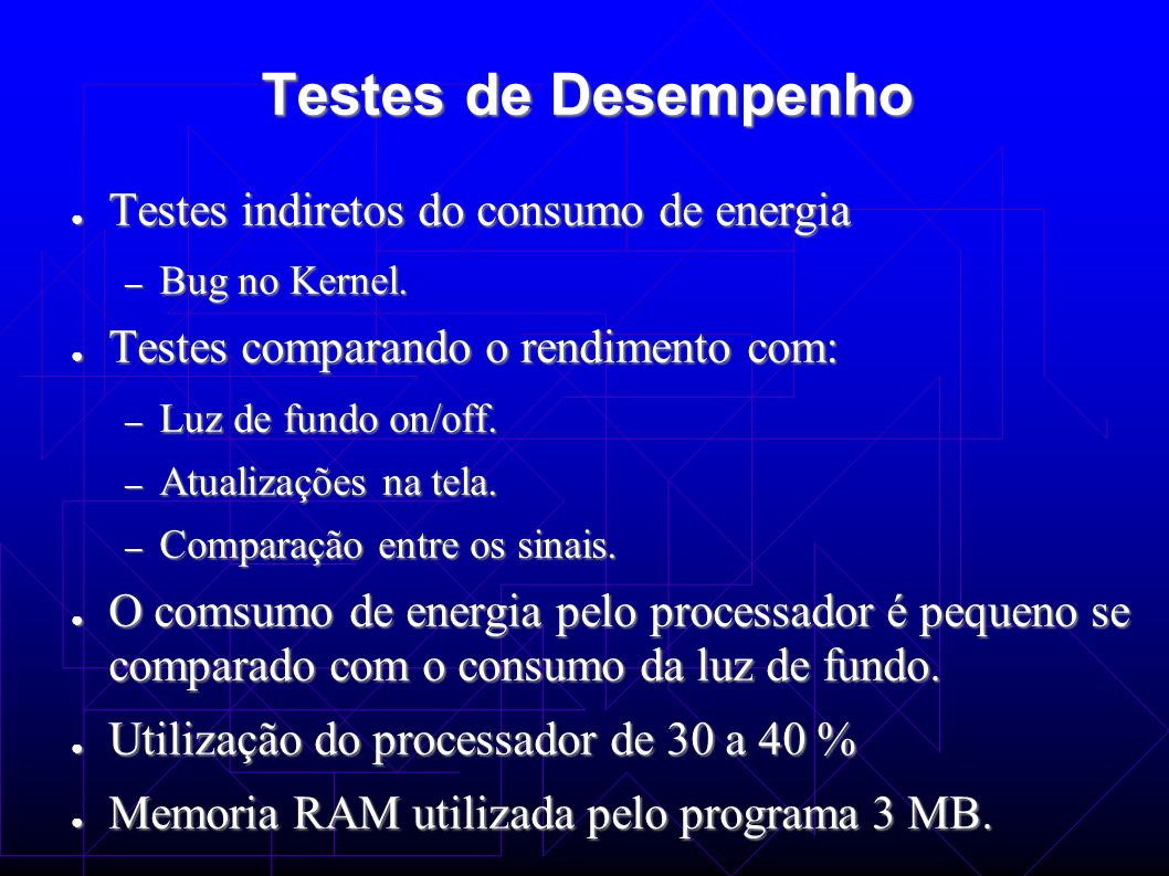 Testes de Desempenho Testes indiretos do consumo de energia