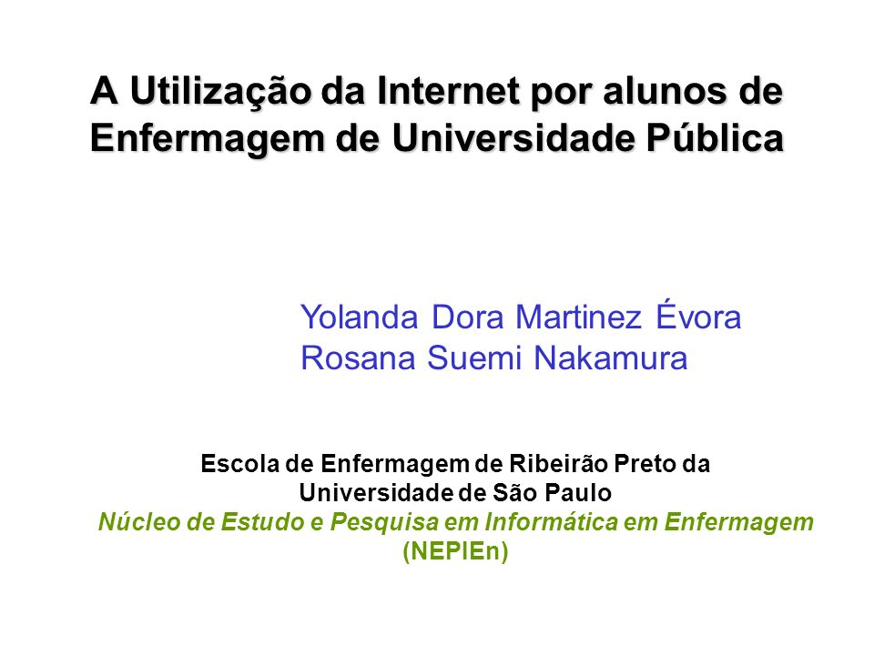 A Utilização da Internet por alunos de Enfermagem de Universidade Pública