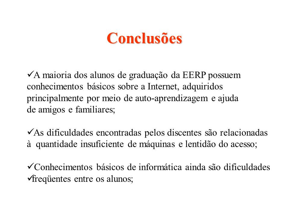 Conclusões A maioria dos alunos de graduação da EERP possuem