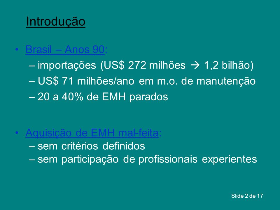 Introdução Brasil – Anos 90: