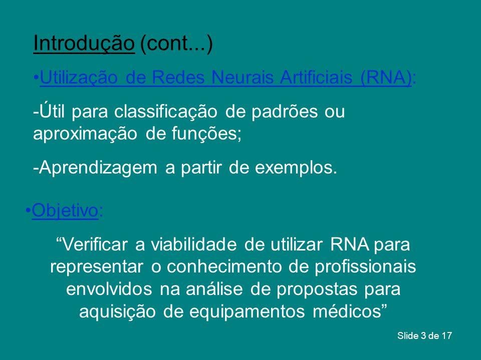 Introdução (cont...) Utilização de Redes Neurais Artificiais (RNA):