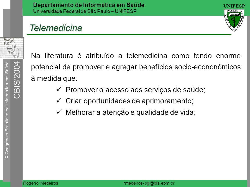 Telemedicina Na literatura é atribuído a telemedicina como tendo enorme potencial de promover e agregar benefícios socio-econonômicos à medida que: