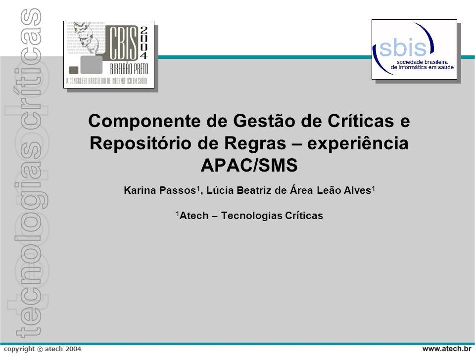 Componente de Gestão de Críticas e Repositório de Regras – experiência APAC/SMS