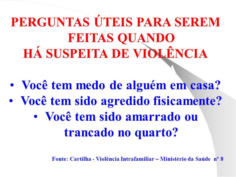 PERGUNTAS ÚTEIS PARA SEREM FEITAS QUANDO HÁ SUSPEITA DE VIOLÊNCIA