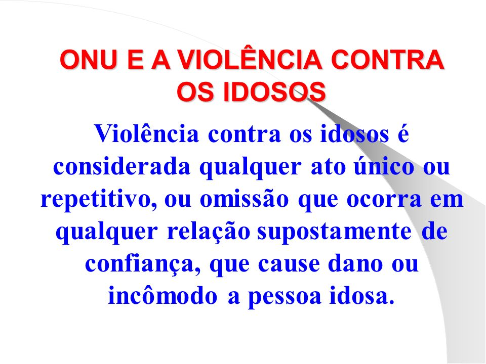 ONU E A VIOLÊNCIA CONTRA OS IDOSOS