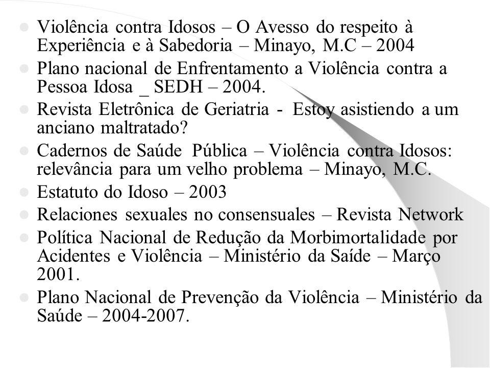 Violência contra Idosos – O Avesso do respeito à Experiência e à Sabedoria – Minayo, M.C – 2004