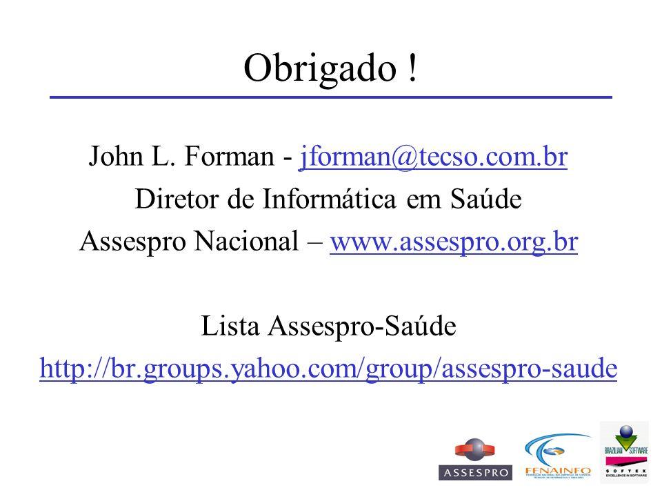 Obrigado ! John L. Forman - jforman@tecso.com.br