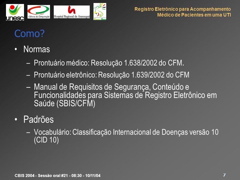 Como Normas. Prontuário médico: Resolução 1.638/2002 do CFM. Prontuário eletrônico: Resolução 1.639/2002 do CFM.