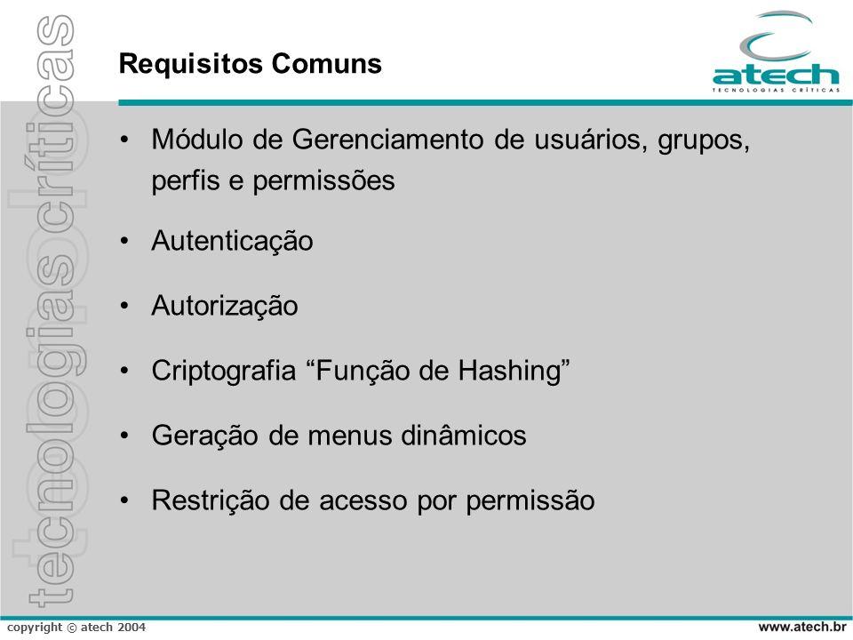 Requisitos Comuns Módulo de Gerenciamento de usuários, grupos, perfis e permissões. Autenticação. Autorização.