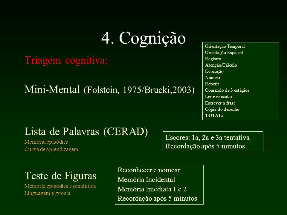 4. Cognição Triagem cognitiva: