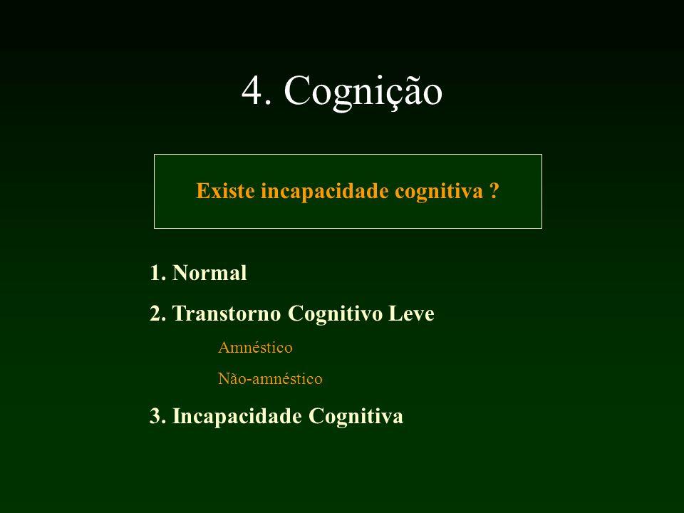 Existe incapacidade cognitiva