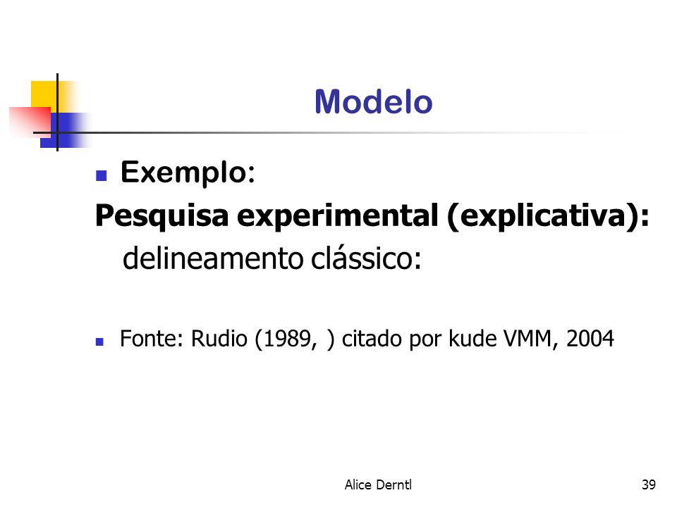 Modelo Exemplo: Pesquisa experimental (explicativa):
