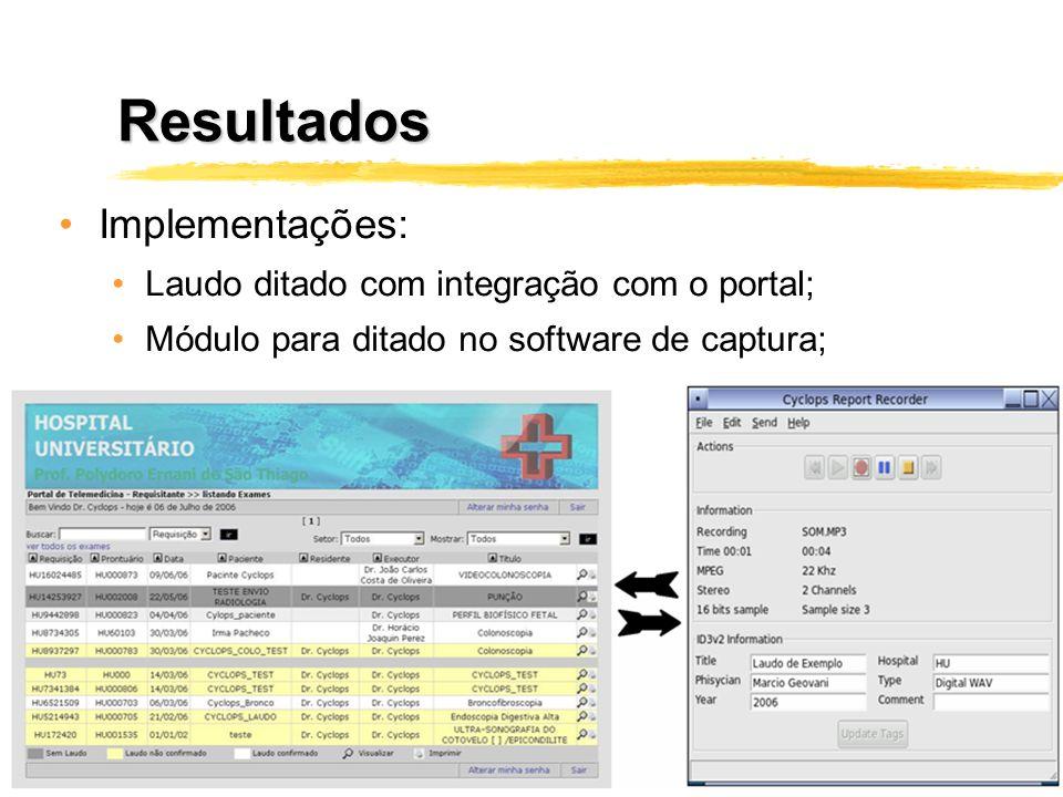 Resultados Implementações: Laudo ditado com integração com o portal;