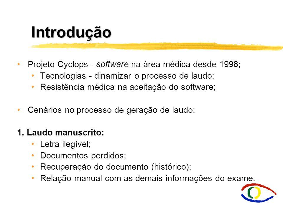 Introdução Projeto Cyclops - software na área médica desde 1998;