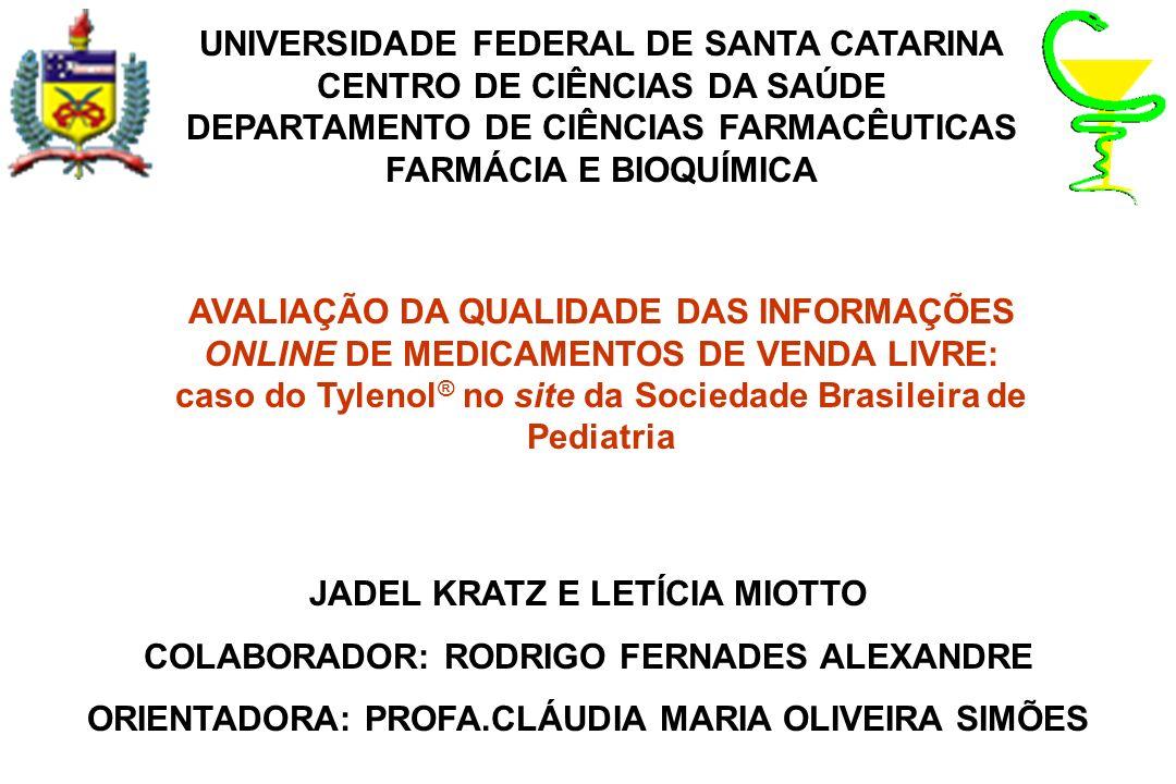 UNIVERSIDADE FEDERAL DE SANTA CATARINA CENTRO DE CIÊNCIAS DA SAÚDE