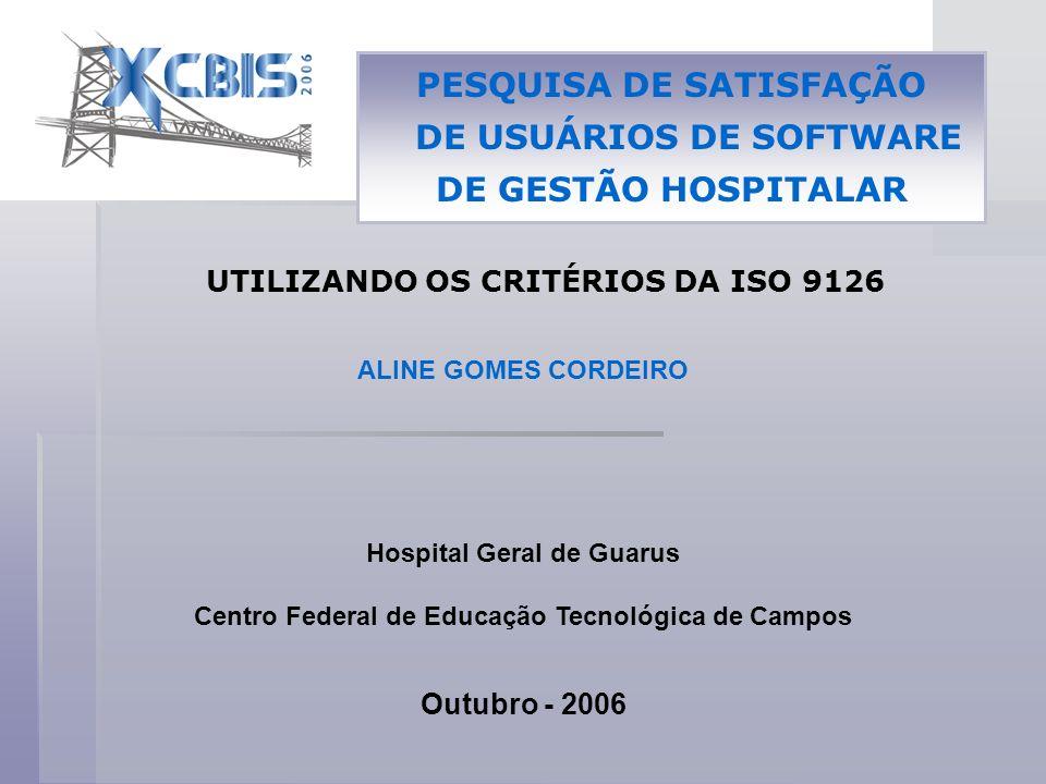 PESQUISA DE SATISFAÇÃO DE USUÁRIOS DE SOFTWARE DE GESTÃO HOSPITALAR