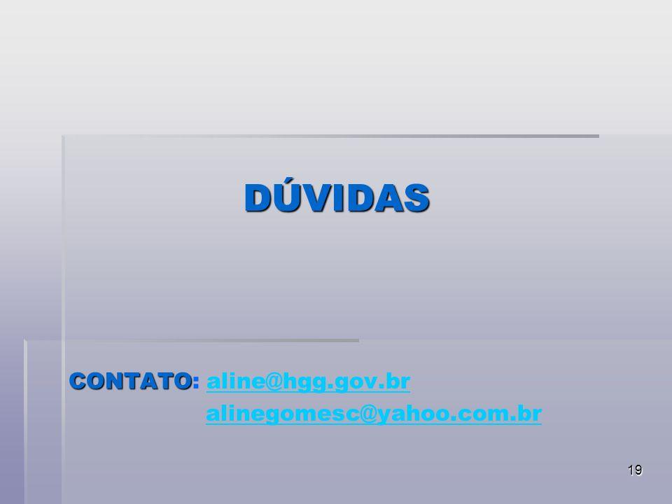 DÚVIDAS CONTATO: aline@hgg.gov.br alinegomesc@yahoo.com.br