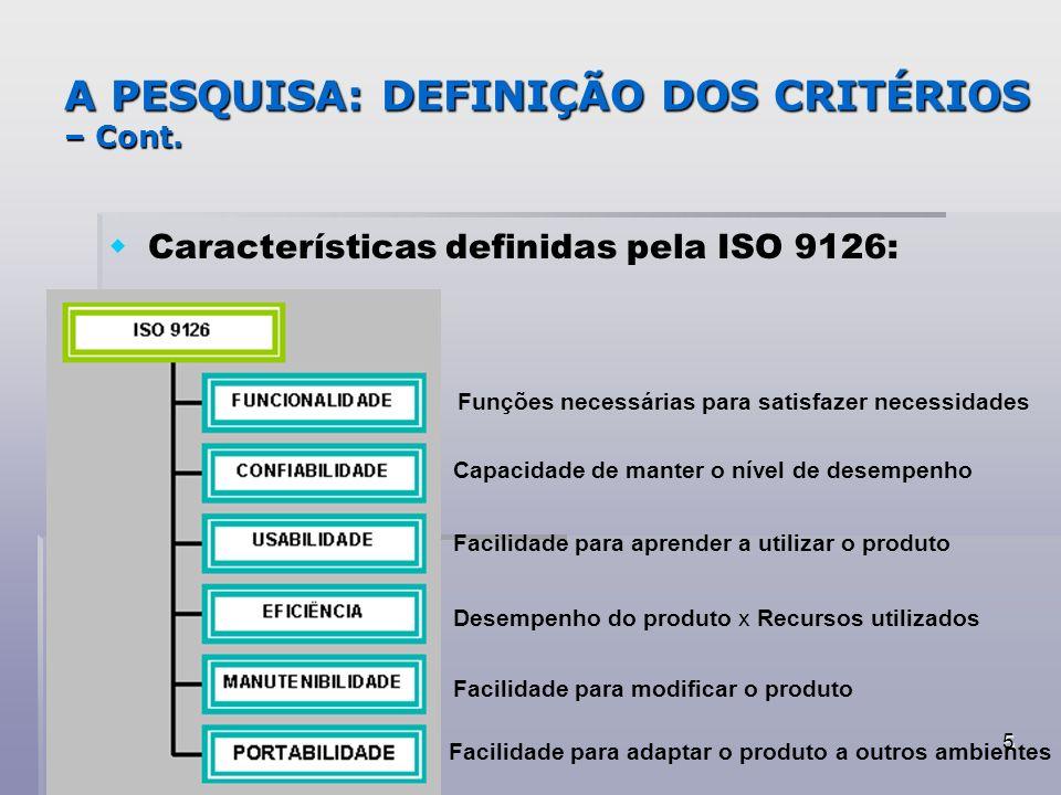 A PESQUISA: DEFINIÇÃO DOS CRITÉRIOS – Cont.