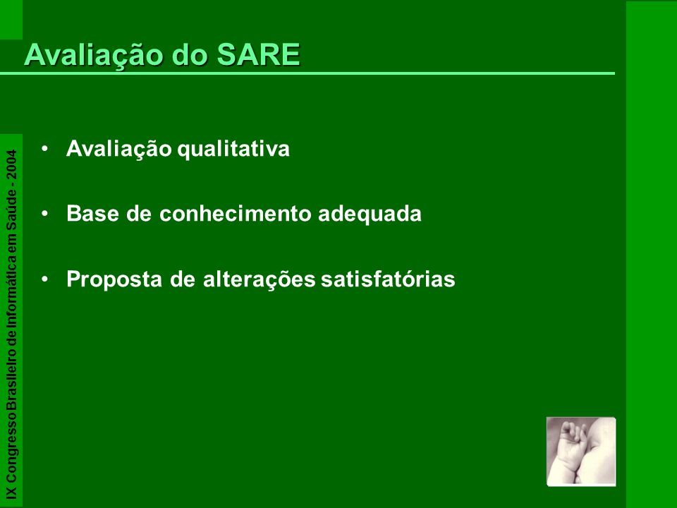 Avaliação do SARE Avaliação qualitativa Base de conhecimento adequada