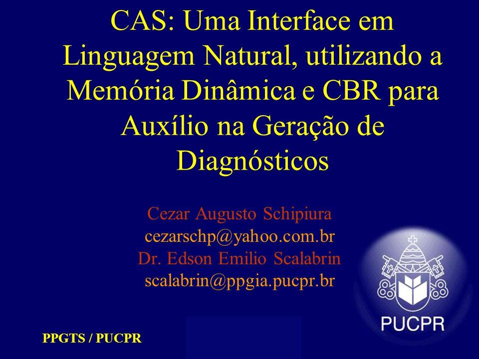 CAS: Uma Interface em Linguagem Natural, utilizando a Memória Dinâmica e CBR para Auxílio na Geração de Diagnósticos