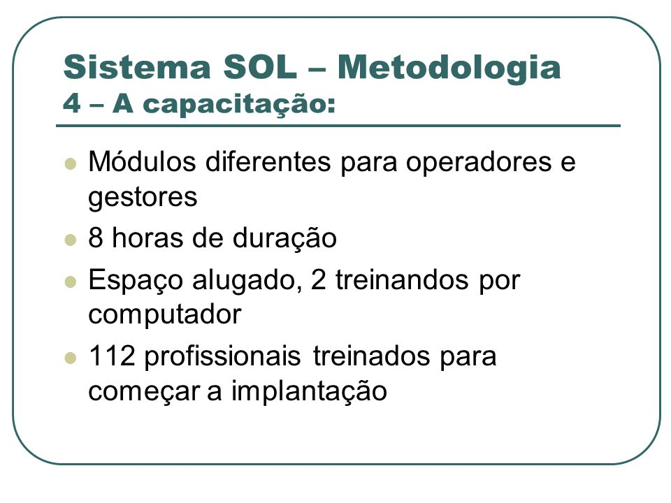 Sistema SOL – Metodologia 4 – A capacitação: