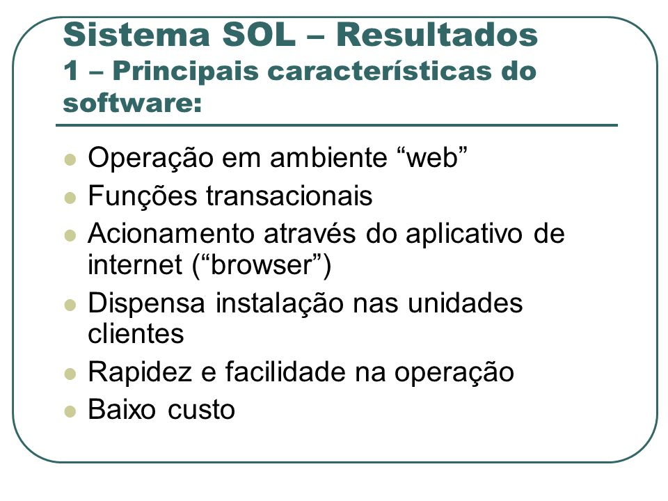 Sistema SOL – Resultados 1 – Principais características do software: