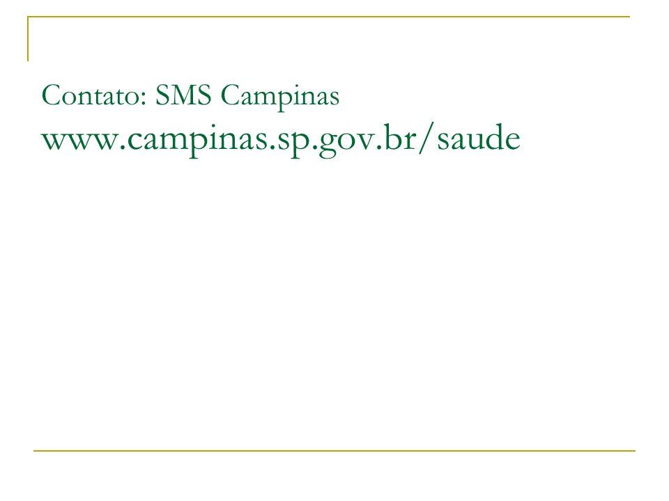 Contato: SMS Campinas www.campinas.sp.gov.br/saude