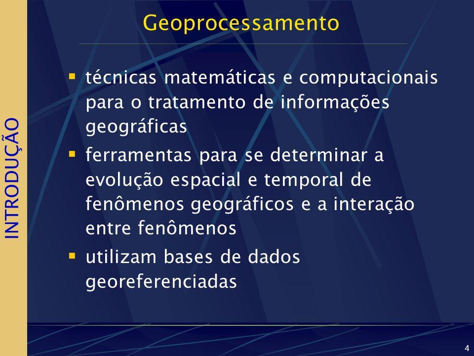 Geoprocessamento técnicas matemáticas e computacionais para o tratamento de informações geográficas.