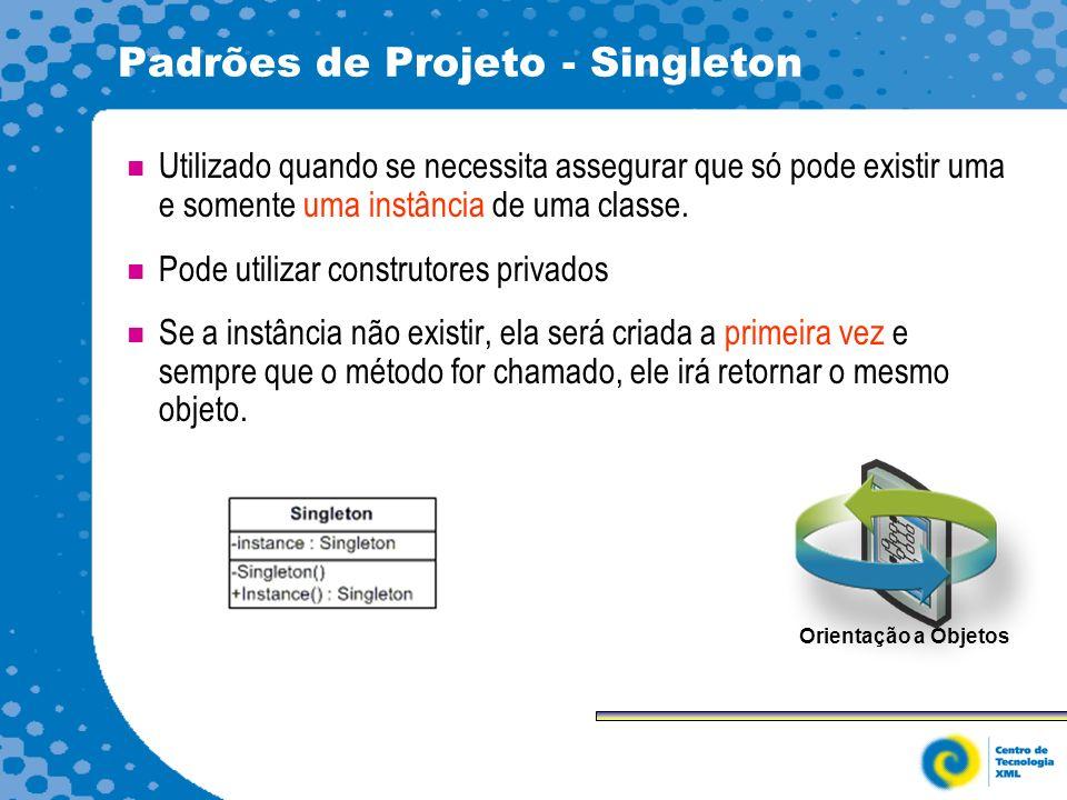 Padrões de Projeto - Singleton