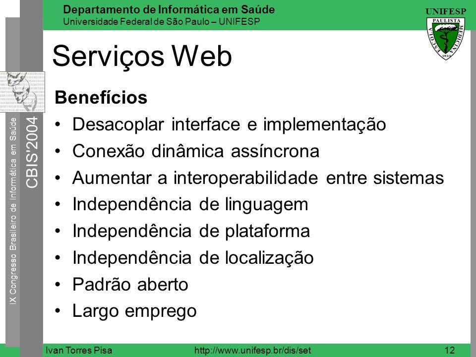 Serviços Web Benefícios Desacoplar interface e implementação
