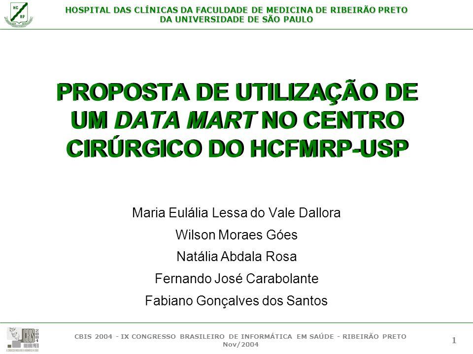 PROPOSTA DE UTILIZAÇÃO DE UM DATA MART NO CENTRO CIRÚRGICO DO HCFMRP-USP