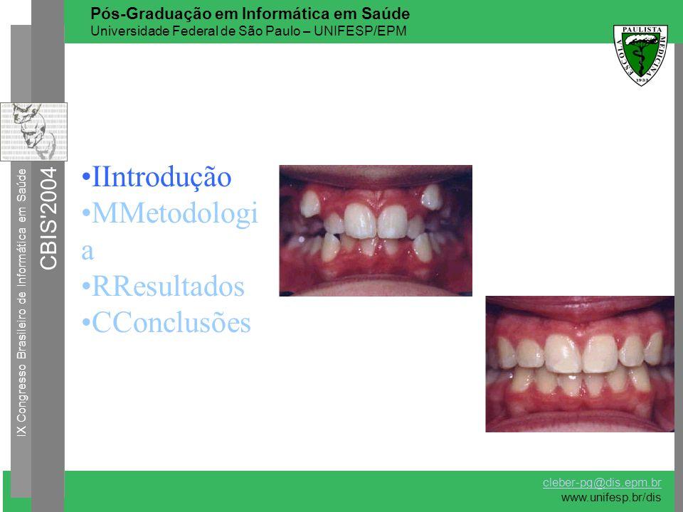 IIntrodução MMetodologia RResultados CConclusões CBIS 2004