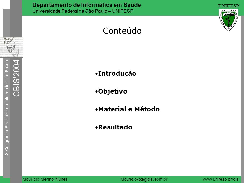 Conteúdo Introdução Objetivo Material e Método Resultado