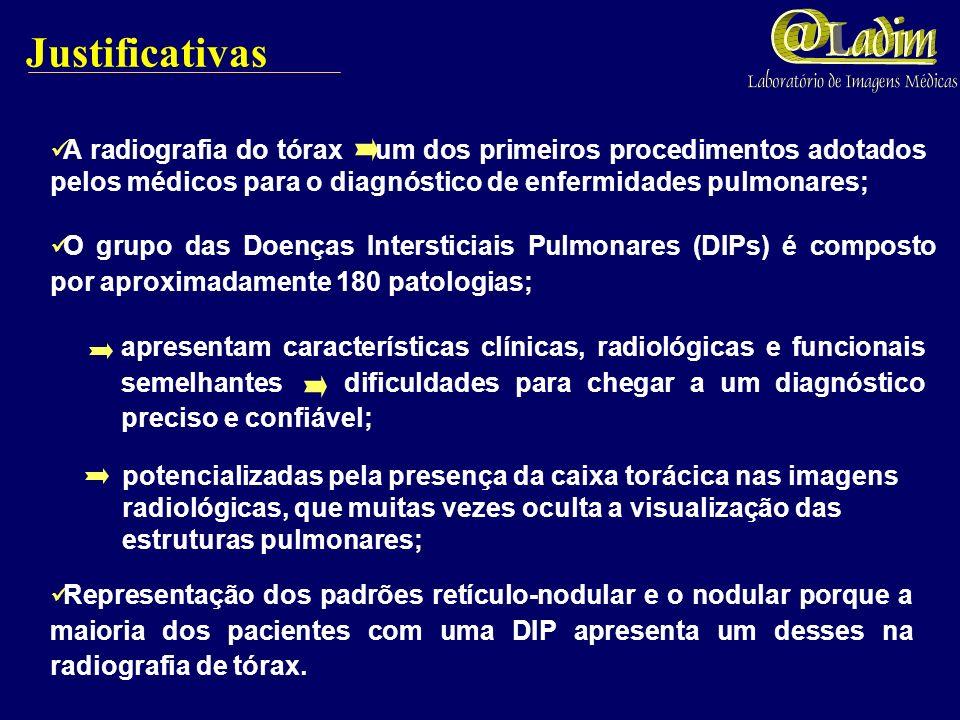 Justificativas A radiografia do tórax um dos primeiros procedimentos adotados pelos médicos para o diagnóstico de enfermidades pulmonares;