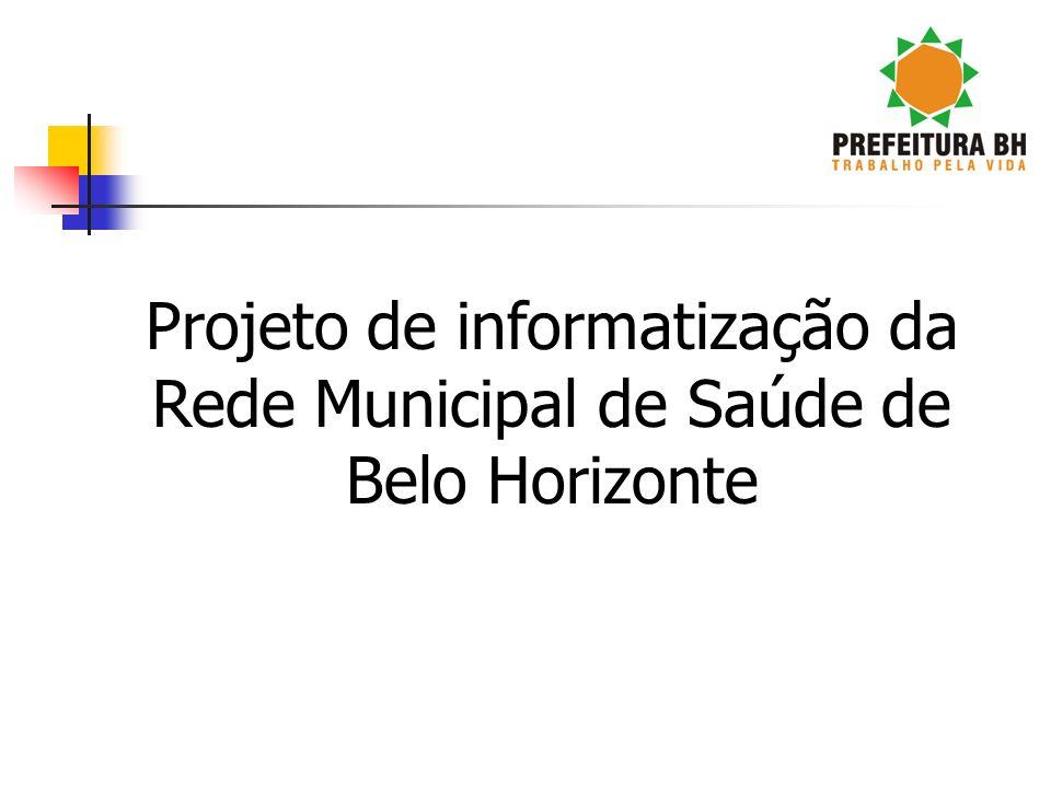 Projeto de informatização da Rede Municipal de Saúde de Belo Horizonte