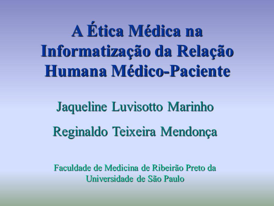 A Ética Médica na Informatização da Relação Humana Médico-Paciente