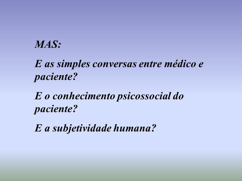 MAS: E as simples conversas entre médico e paciente.