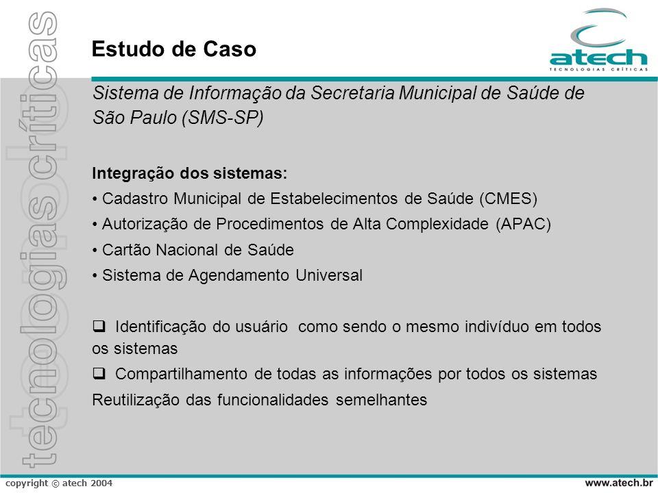 Estudo de Caso Sistema de Informação da Secretaria Municipal de Saúde de São Paulo (SMS-SP) Integração dos sistemas: