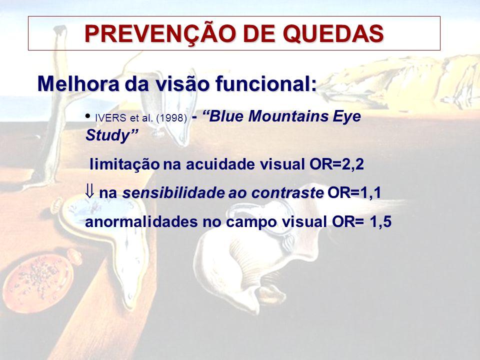 PREVENÇÃO DE QUEDAS Melhora da visão funcional: