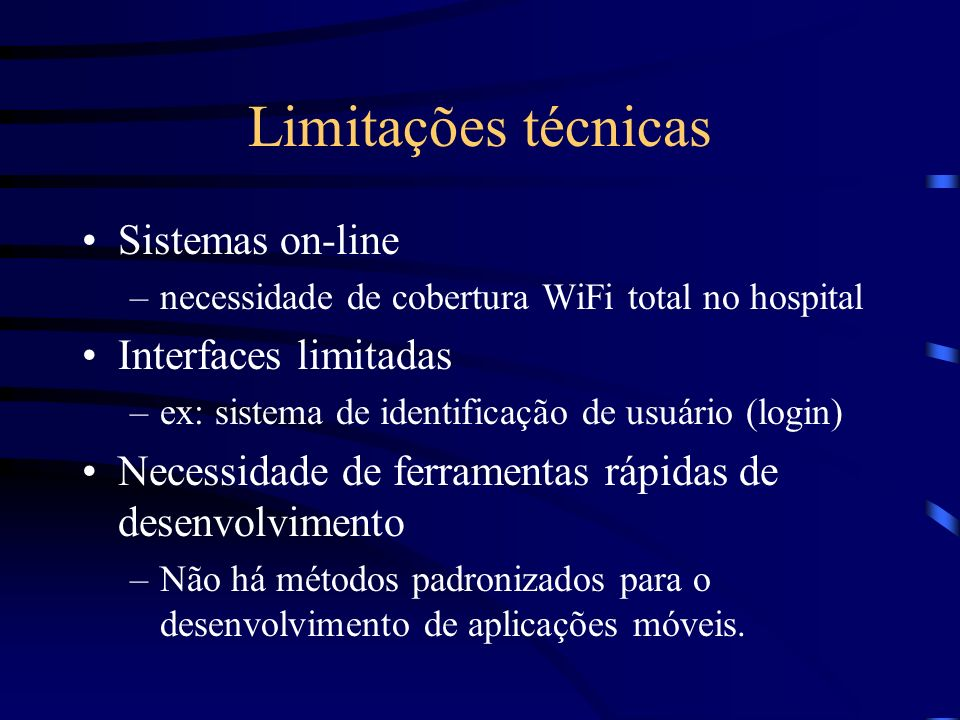 Limitações técnicas Sistemas on-line Interfaces limitadas