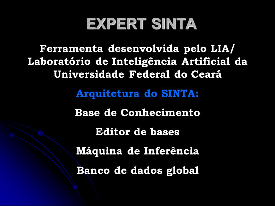 EXPERT SINTA Ferramenta desenvolvida pelo LIA/ Laboratório de Inteligência Artificial da Universidade Federal do Ceará.