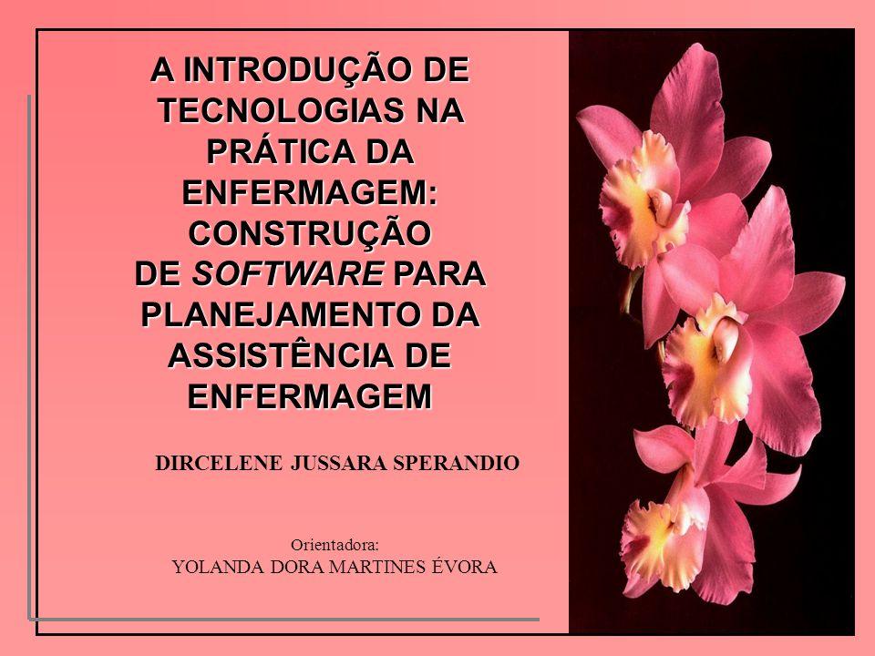 A INTRODUÇÃO DE TECNOLOGIAS NA PRÁTICA DA ENFERMAGEM: CONSTRUÇÃO