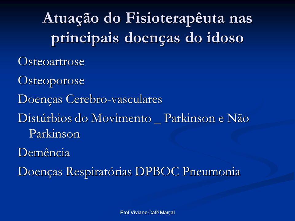 Atuação do Fisioterapêuta nas principais doenças do idoso