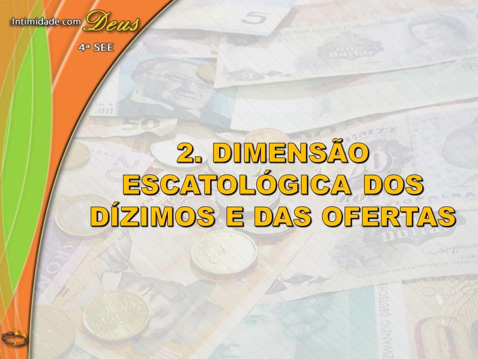 2. Dimensão escatológica dos dízimos e das ofertas