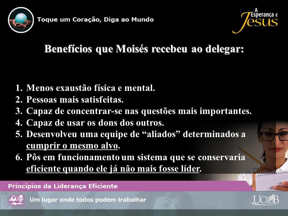 Benefícios que Moisés recebeu ao delegar: